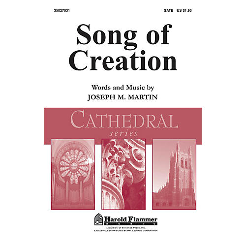 Shawnee Press Song of Creation (Shawnee Press Cathedral Series) SATB composed by Joseph M. Martin