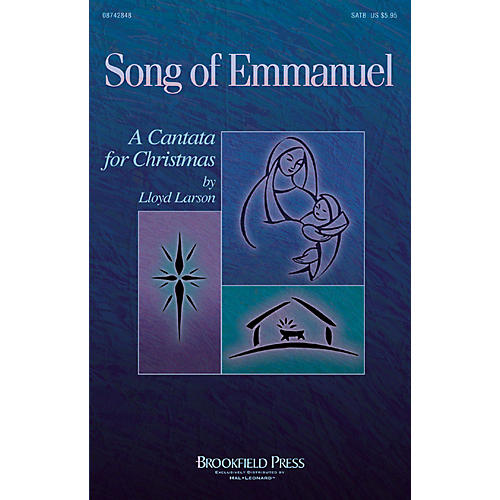 Brookfield Song of Emmanuel (A Cantata for Christmas) SATB composed by Lloyd Larson