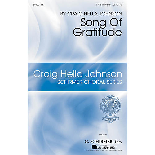 G. Schirmer Song of Gratitude (Craig Hella Johnson Choral Series) SATB composed by Craig Hella Johnson