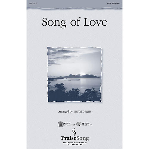 PraiseSong Song of Love SATB arranged by Bruce Greer