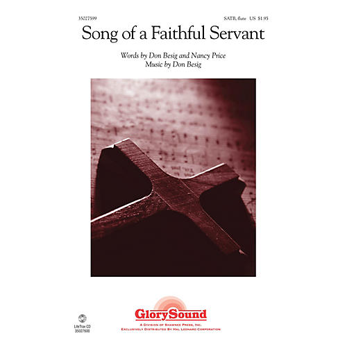 Shawnee Press Song of a Faithful Servant SATB WITH FLUTE (OR C-INST) composed by Don Besig