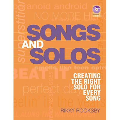 Hal Leonard Songs And Solos: Creating The Right Solo For Every Song