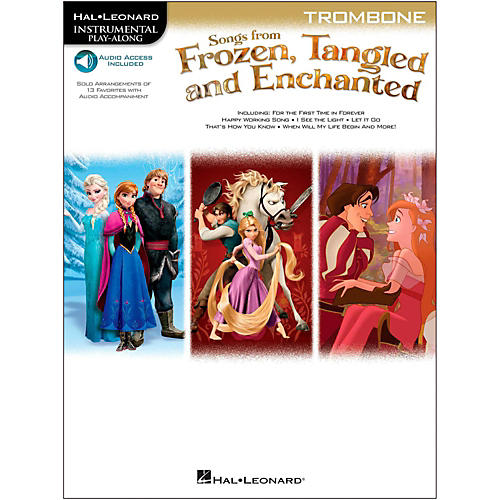 Hal Leonard Songs From Frozen, Tangled And Enchanted For Trombone - Instrumental Play-Along Book/Online Audio