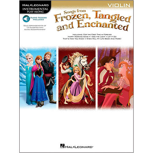 Hal Leonard Songs From Frozen, Tangled And Enchanted For Violin - Instrumental Play-Along Book/Online Audio