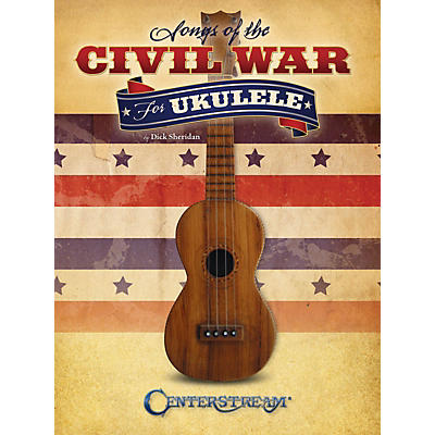 Centerstream Publishing Songs Of The Civil War For Ukulele