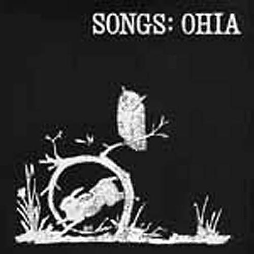 Alliance Songs: Ohia - Songs: Ohia
