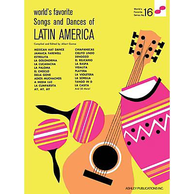 Ashley Publications Inc. Songs and Dances of Latin America World's Favorite (Ashley) Series