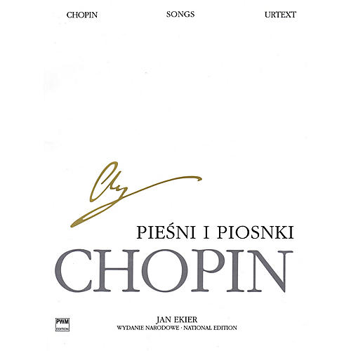 PWM Songs for Voice and Piano PWM Series  by Frédéric Chopin Edited by Jan Ekier