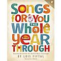Hal Leonard Songs for You the Whole Year Through BOOK WITH AUDIO ONLINE Composed by Lois Fiftal thumbnail