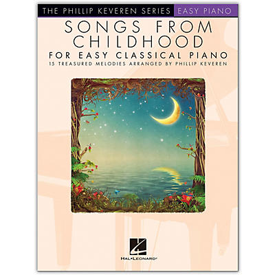 Hal Leonard Songs from Childhood for Easy Classical Piano - Phillip Keveren Series