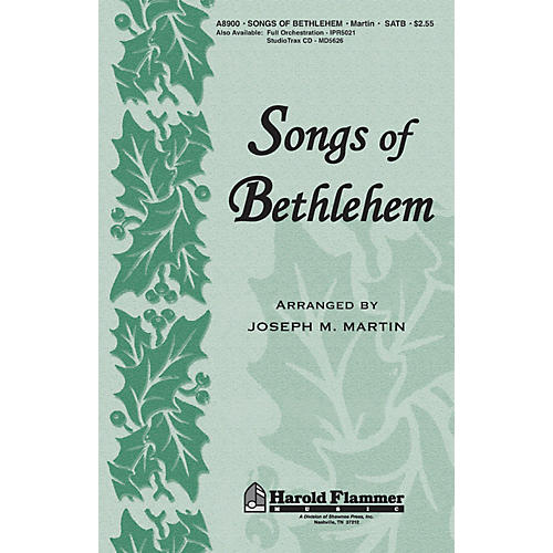 Shawnee Press Songs of Bethlehem (from Journey of Promises) ORCHESTRATION ON CD-ROM Arranged by Joseph M. Martin