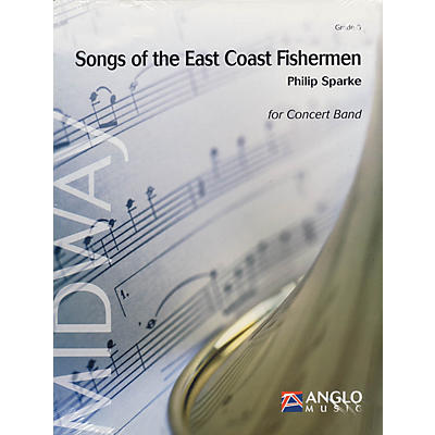 Anglo Music Press Songs of the East Coast Fishermen (Grade 3 - Score Only) Concert Band Level 3 Composed by Philip Sparke