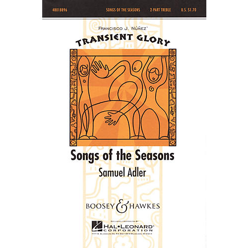 Boosey and Hawkes Songs of the Seasons (Transient Glory Series) 2-Part composed by Samuel Adler