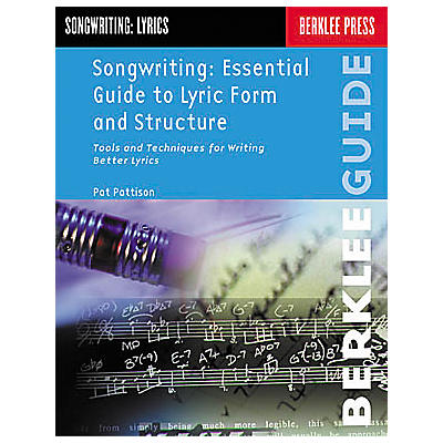 Berklee Press Songwriting: Essential Guide to Lyric Form and Structure Book