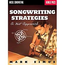Berklee Press Songwriting Strategies - A 360-Degree Approach