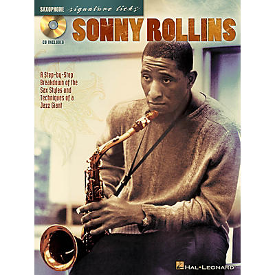 Hal Leonard Sonny Rollins Signature Licks Saxophone Series Softcover with CD Performed by Sonny Rollins