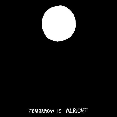 Alliance Sonny & the Sunsets - Tomorrow Is Alright