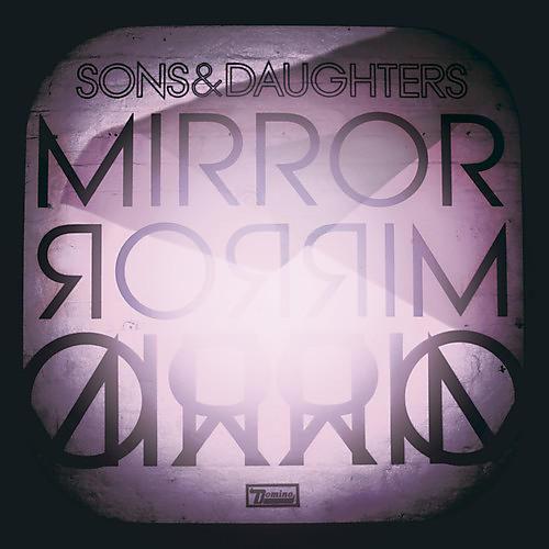Alliance Sons & Daughters - Mirror Mirror