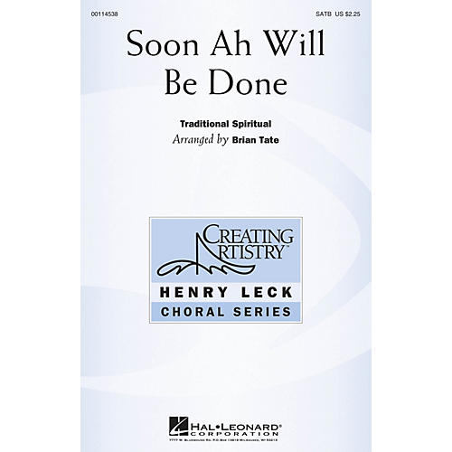 Hal Leonard Soon Ah Will Be Done SATB arranged by Brian Tate