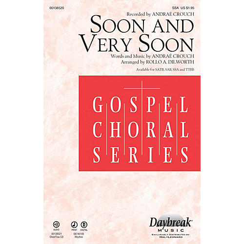 Daybreak Music Soon and Very Soon CHOIRTRAX CD by Andraé Crouch Arranged by Rollo Dilworth