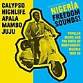Alliance Soul Jazz Records Presents - Nigeria Freedom Sounds thumbnail