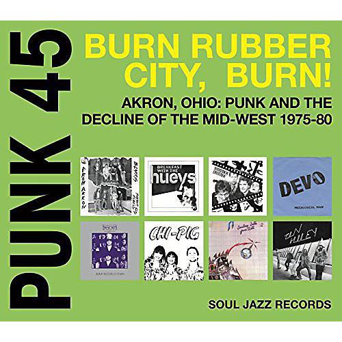 Alliance Soul Jazz Records Presents - Punk 45: Burn / Rubber City / Burn - Akron Oh