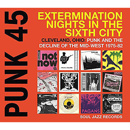 Alliance Soul Jazz Records Presents - Punk 45: Extermination Nights in the Sixth City