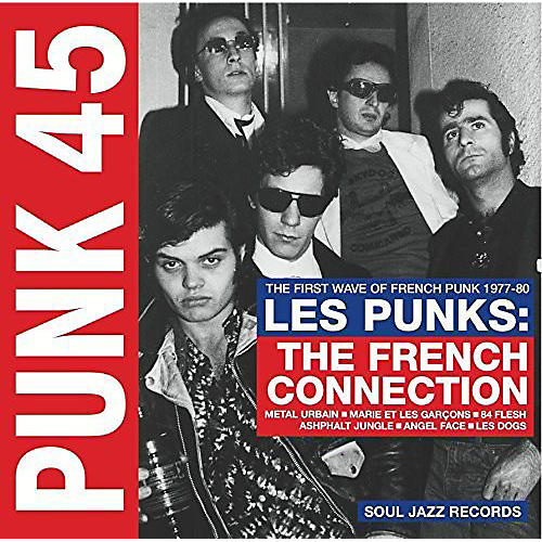 Alliance Soul Jazz Records Presents - Punk 45: Les Punks: French Connection