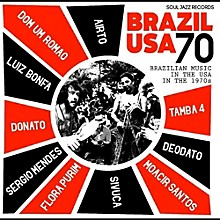 Soul Jazz Records Presents Brazil Usa 70 - Brazilian Music in  the USAin the 1970's