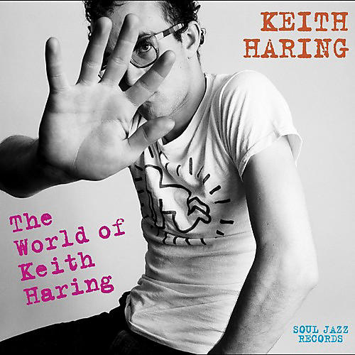 Alliance Soul Jazz Records Presents Keith Haring: World Of Keith Haring