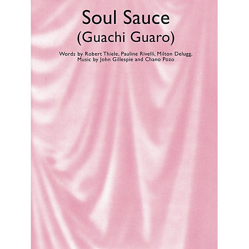 Music Sales Soul Sauce (Guachi Guaro) Music Sales America Series