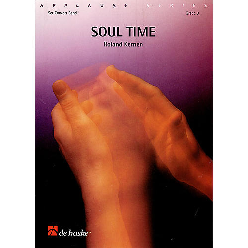 De Haske Music Soul Time Concert Band Composed by Roland Kernen