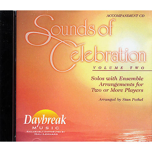 Daybreak Music Sounds of Celebration - Volume 2 (Accompaniment CD) CD ACCOMP arranged by Stan Pethel
