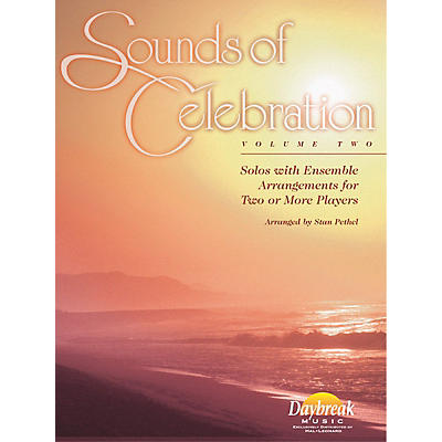 Daybreak Music Sounds of Celebration - Volume 2 (Eb Alto Saxophone) Alto Sax Arranged by Stan Pethel