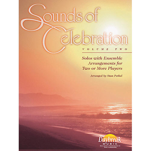 Daybreak Music Sounds of Celebration - Volume 2 (Eb Alto Saxophone) Alto Sax Arranged by Stan Pethel
