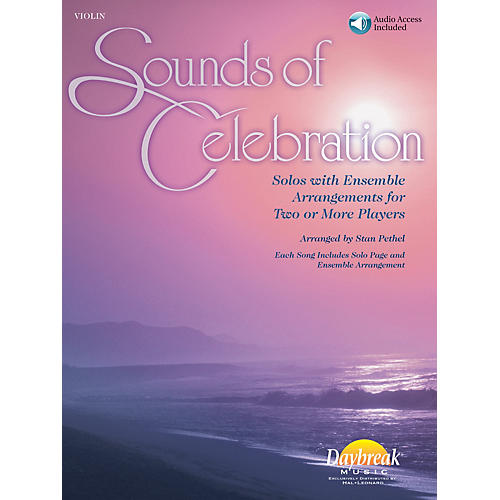 Daybreak Music Sounds of Celebration (Solos with Ensemble Arrangements for Two or More Players) Violin