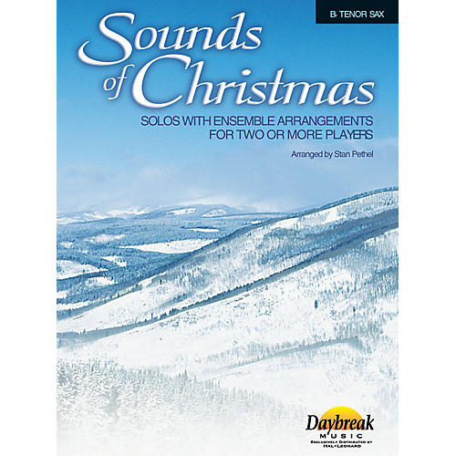 Daybreak Music Sounds of Christmas (Solos with Ensemble Arrangements for Two or More Players) Tenor Sax