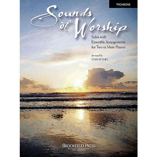 Brookfield Sounds of Worship Trombone arranged by Stan Pethel