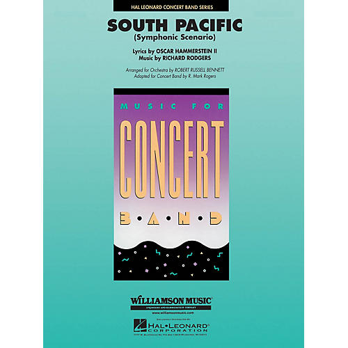 Hal Leonard South Pacific (Symphonic Scenario) Concert Band Level 4-5 Arranged by Robert Russell Bennett