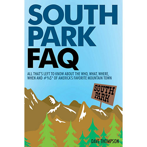 Applause Books South Park FAQ FAQ Series Softcover Written by Dave Thompson