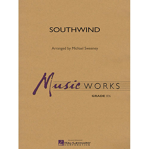 Hal Leonard Southwind Concert Band Level 1 Arranged by Michael Sweeney