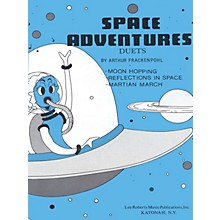Lee Roberts Space Adventure (Moon Hopping, Reflections in Space, Martian March) Pace Duet Piano by Frackenpohl