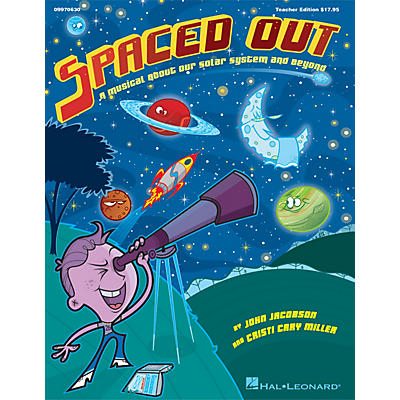 Hal Leonard Spaced Out! (A Musical About Our Solar System and Beyond) PREV CD Composed by John Jacobson