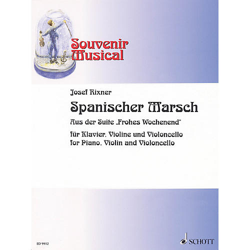 Schott Spanischer Marsch (for Piano, Violin and Cello) Misc Series Composed by Josef Rixner