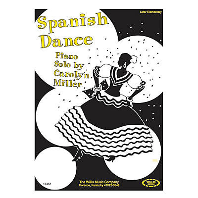 Willis Music Spanish Dance (Later Elem Level) Willis Series by Carolyn Miller
