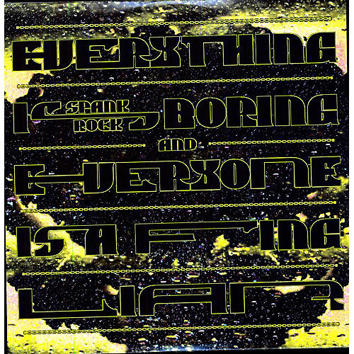 Alliance Spank Rock - Everything Is Boring and Everyone Is A Fucking Liar