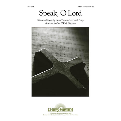 Shawnee Press Speak, O Lord SATB, VIOLIN arranged by Fred and Ruth Coleman