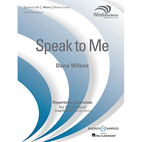 Boosey and Hawkes Speak to Me Concert Band Level 4 Composed by Dana Wilson