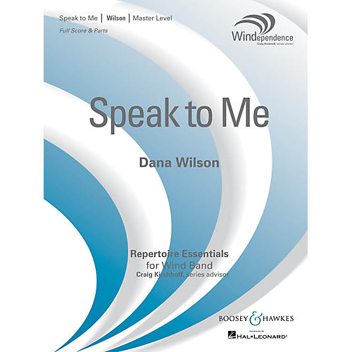Boosey and Hawkes Speak to Me (Score Only) Concert Band Level 4 Composed by Dana Wilson