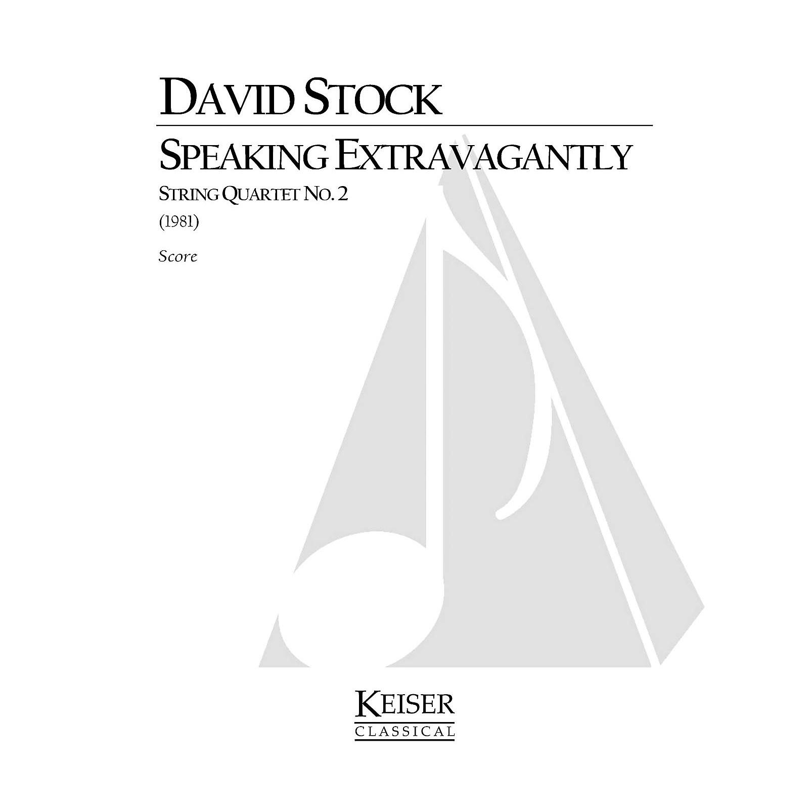 Lauren Keiser Music Publishing Speaking Extravagantly: String Quartet No. 2 (Full Score) LKM Music Series Composed by David Stock